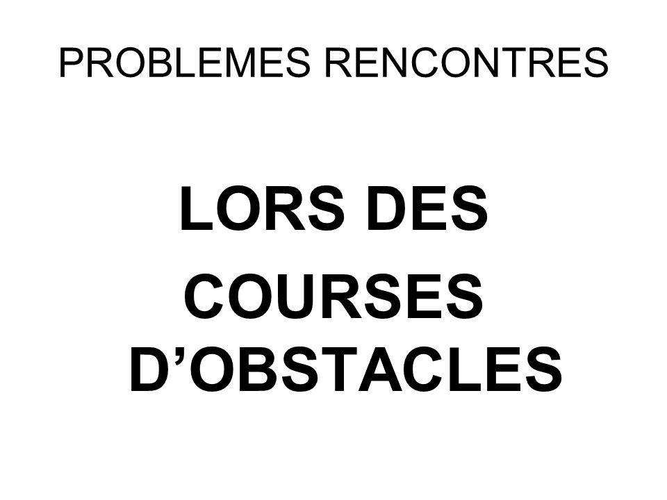 LORS DES COURSES D'OBSTACLES