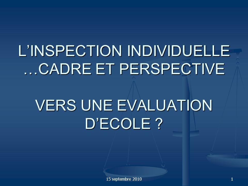 L'INSPECTION INDIVIDUELLE …CADRE ET PERSPECTIVE VERS UNE EVALUATION D'ECOLE