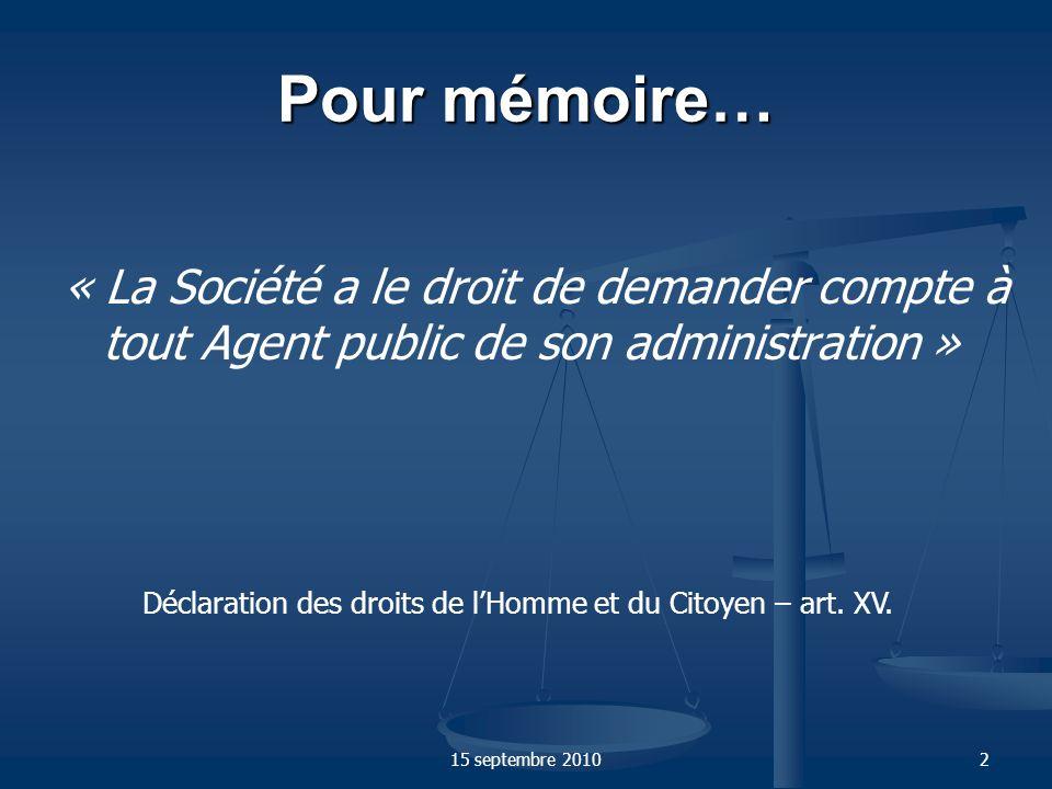 Pour mémoire… « La Société a le droit de demander compte à tout Agent public de son administration »