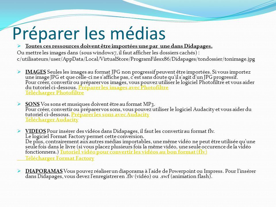Préparer les médias Toutes ces ressources doivent être importées une par une dans Didapages.