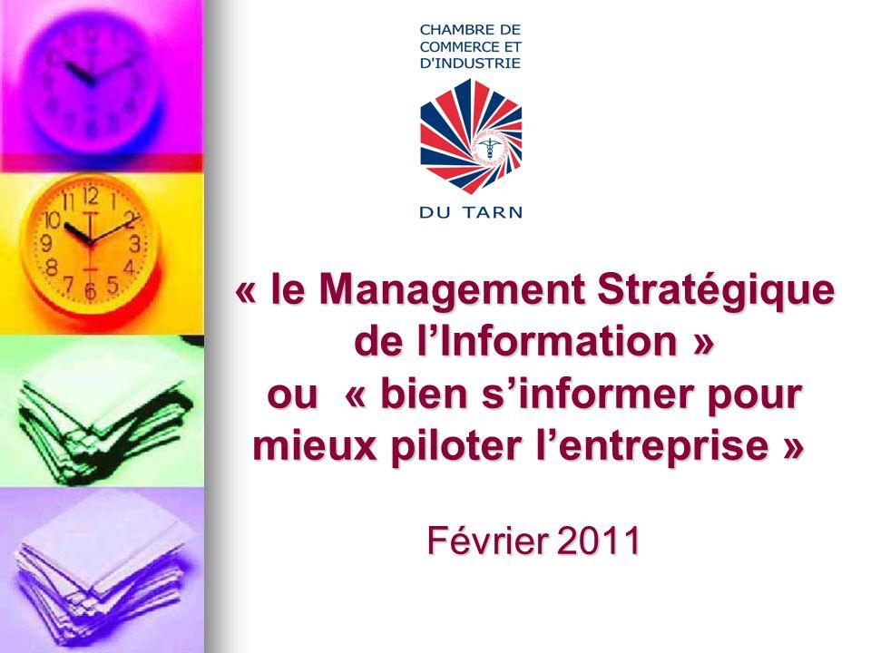 « le Management Stratégique de l'Information » ou « bien s'informer pour mieux piloter l'entreprise » Février 2011