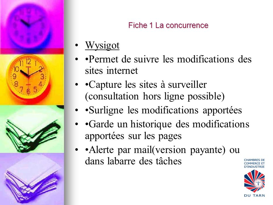 •Permet de suivre les modifications des sites internet