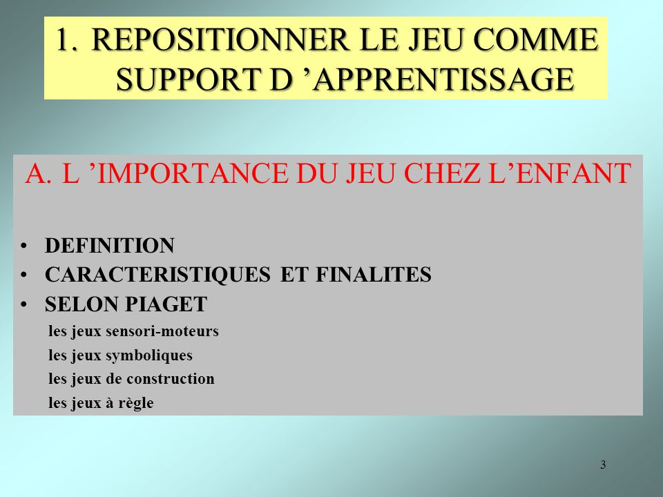 REPOSITIONNER LE JEU COMME SUPPORT D 'APPRENTISSAGE