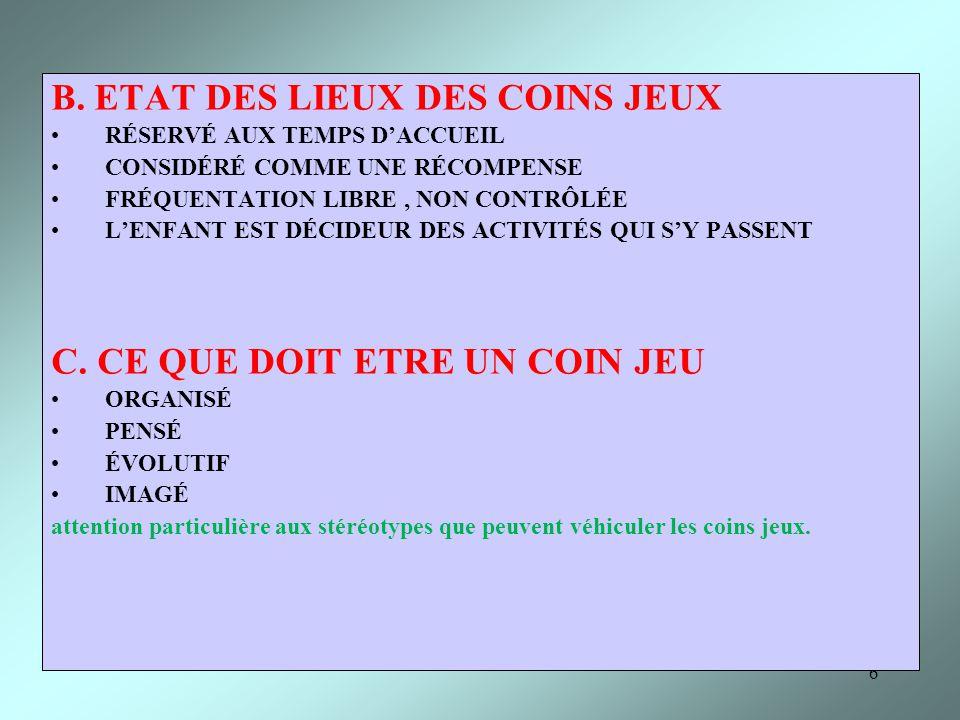 B. ETAT DES LIEUX DES COINS JEUX