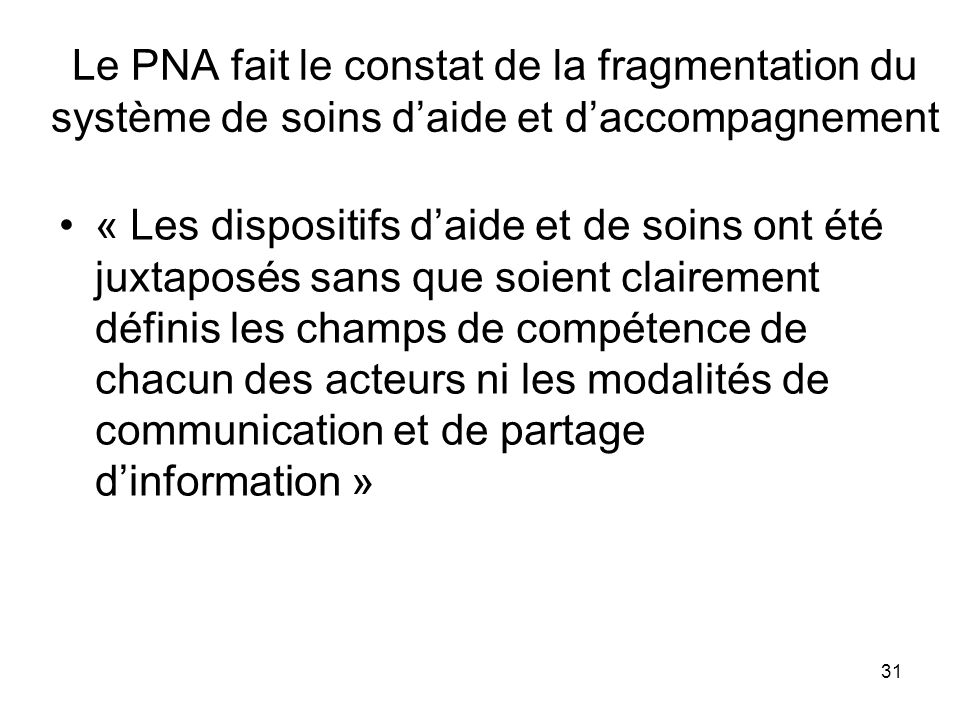 Le PNA fait le constat de la fragmentation du système de soins d'aide et d'accompagnement