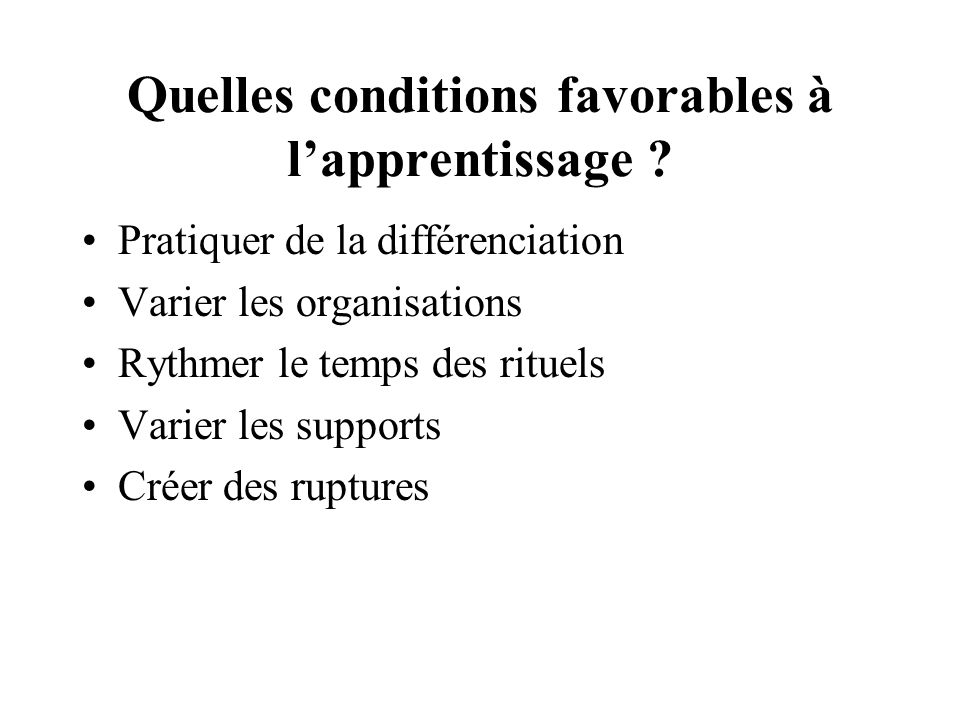 Quelles conditions favorables à l'apprentissage