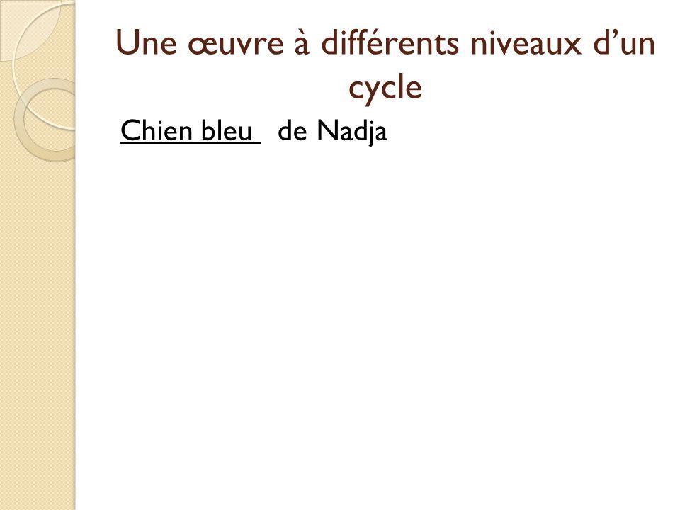Une œuvre à différents niveaux d'un cycle