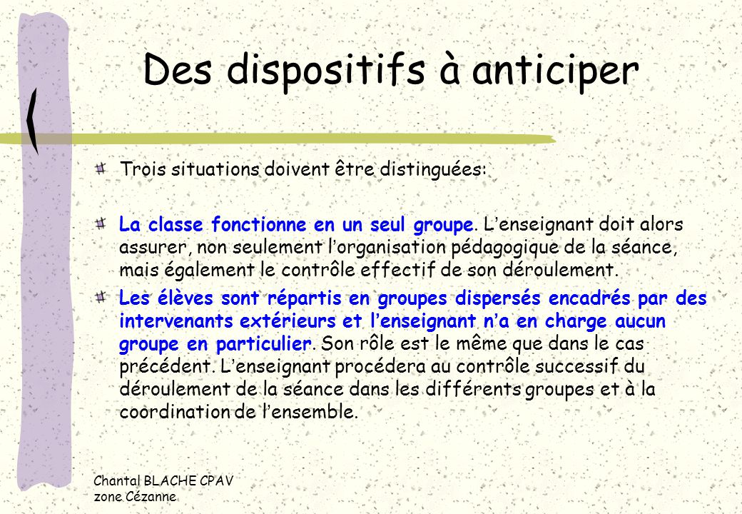 Des dispositifs à anticiper