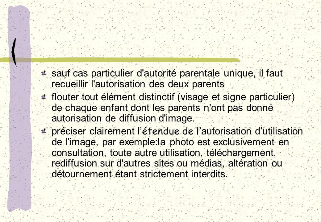 sauf cas particulier d autorité parentale unique, il faut recueillir l autorisation des deux parents