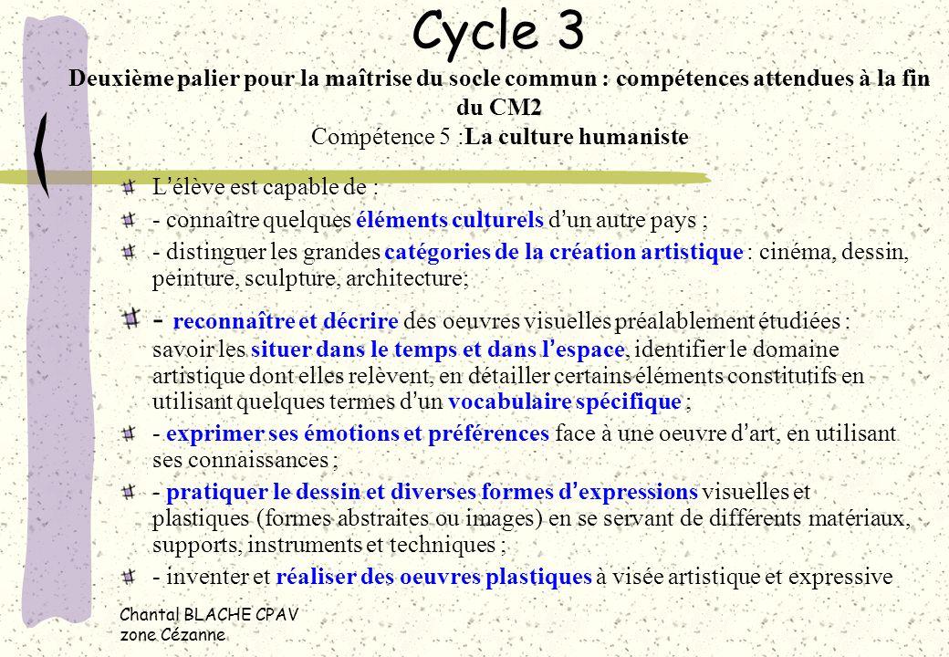 Cycle 3 Deuxième palier pour la maîtrise du socle commun : compétences attendues à la fin du CM2 Compétence 5 :La culture humaniste