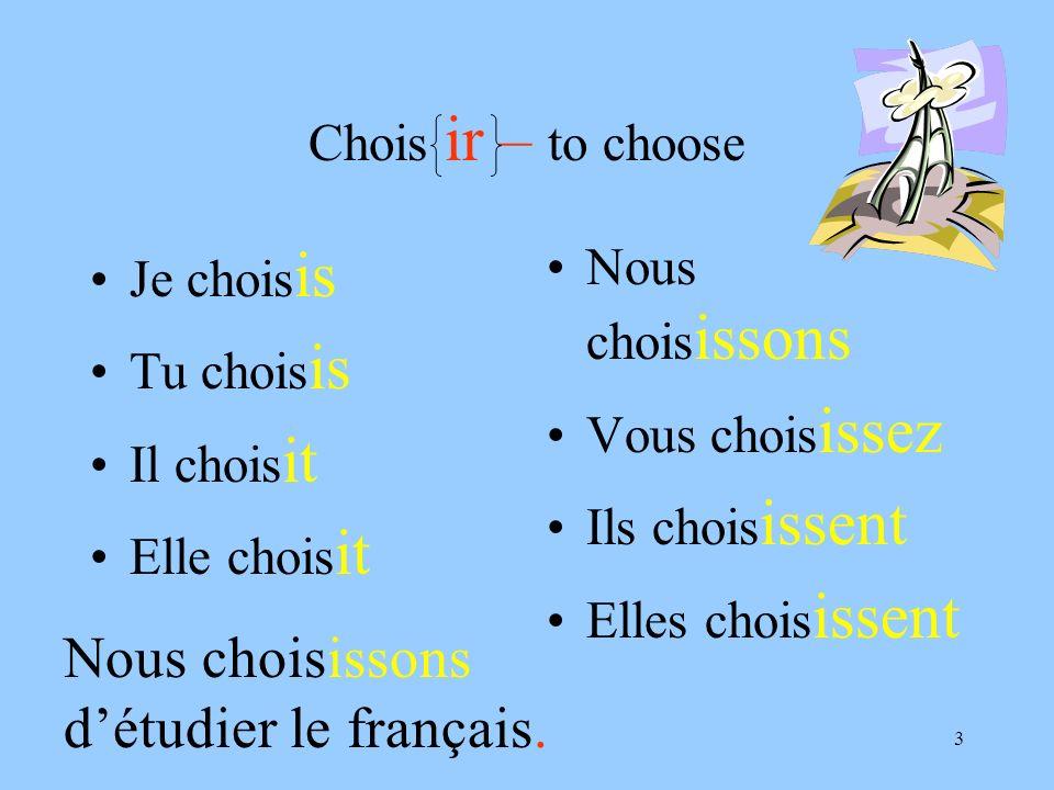 Nous choisissons d'étudier le français.