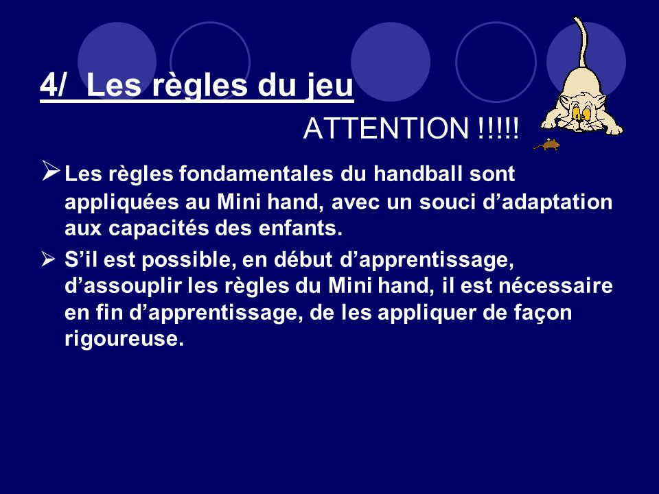 4/ Les règles du jeu ATTENTION !!!!!