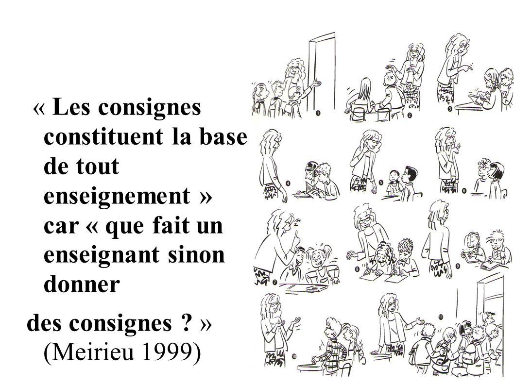 des consignes » (Meirieu 1999)