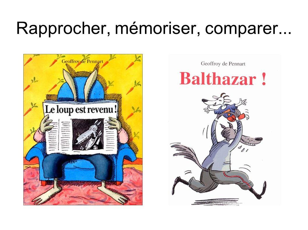 Rapprocher, mémoriser, comparer...