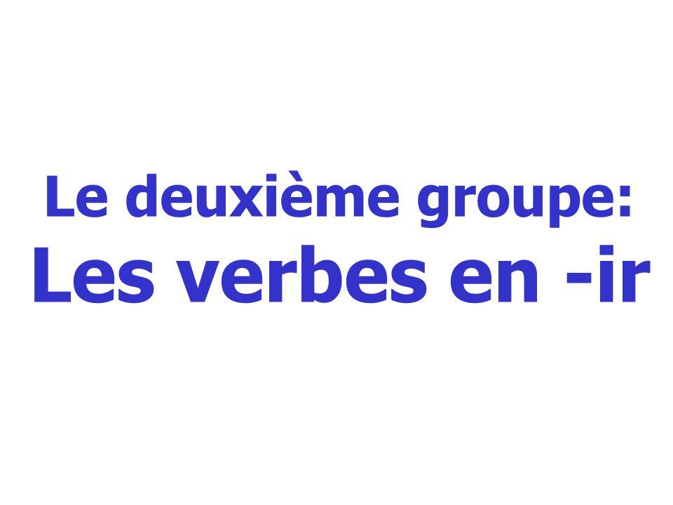 Le deuxième groupe: Les verbes en -ir