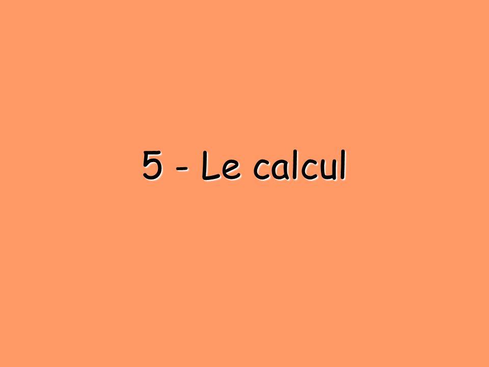 5 - Le calcul