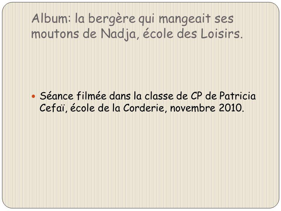 Album: la bergère qui mangeait ses moutons de Nadja, école des Loisirs.