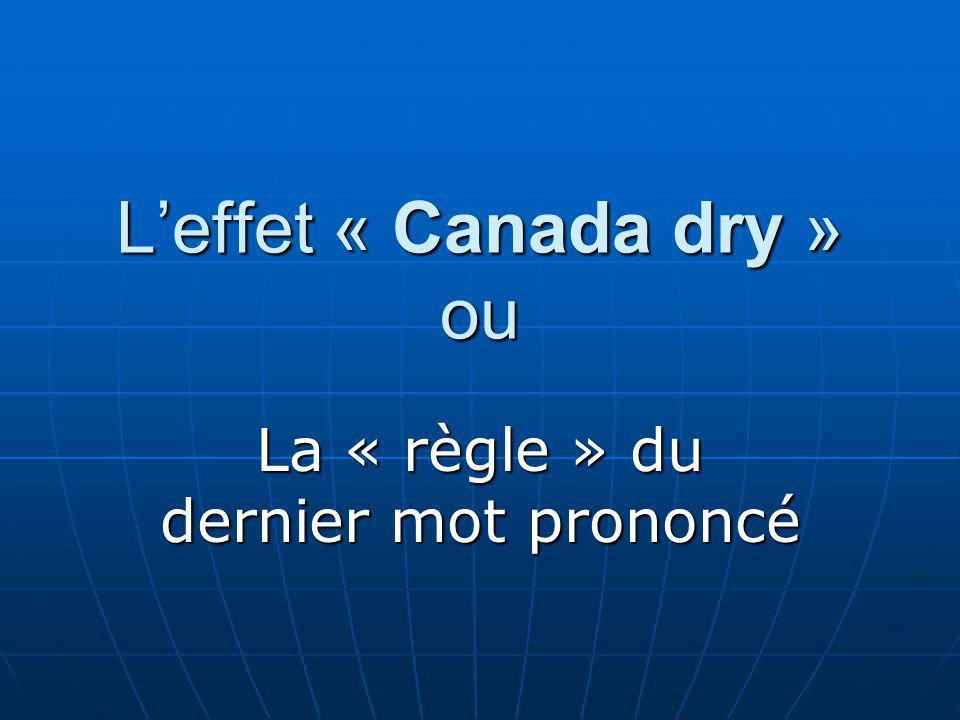 L'effet « Canada dry » ou