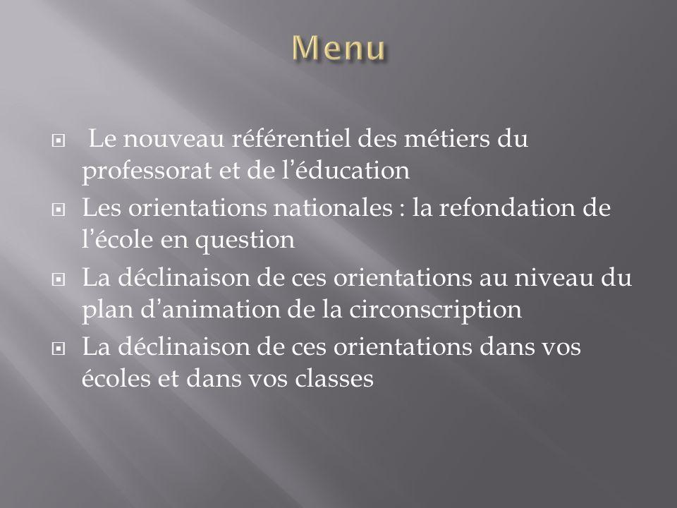 Menu Le nouveau référentiel des métiers du professorat et de l'éducation. Les orientations nationales : la refondation de l'école en question.