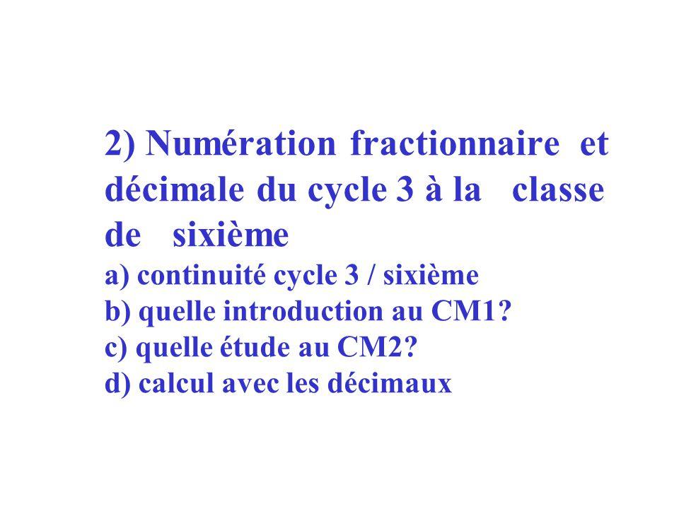 2) Numération fractionnaire. et. décimale du cycle 3 à la. classe. de