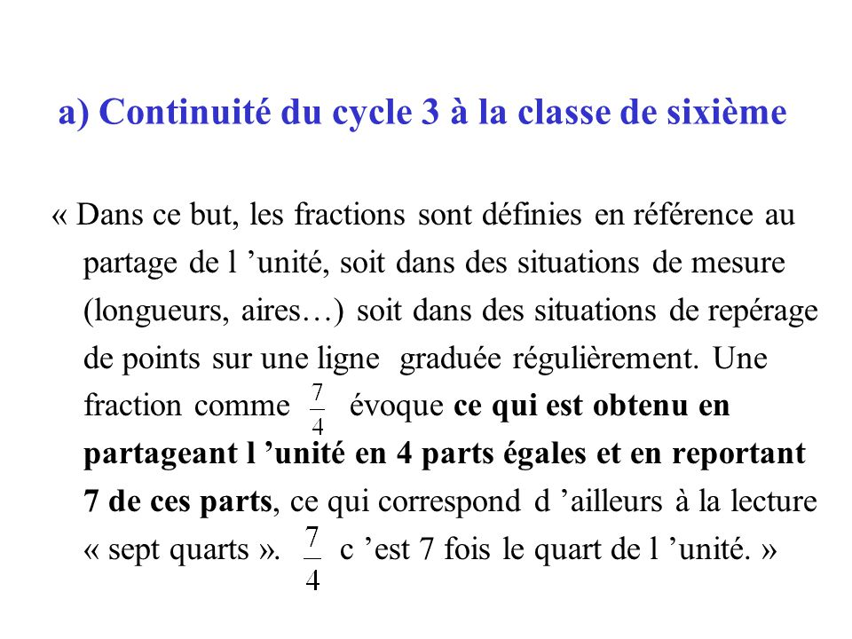 a) Continuité du cycle 3 à la classe de sixième