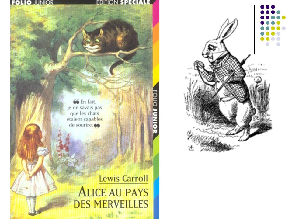 « Alice commençait à se sentir lasse de rester assise à côté de sa soeur...