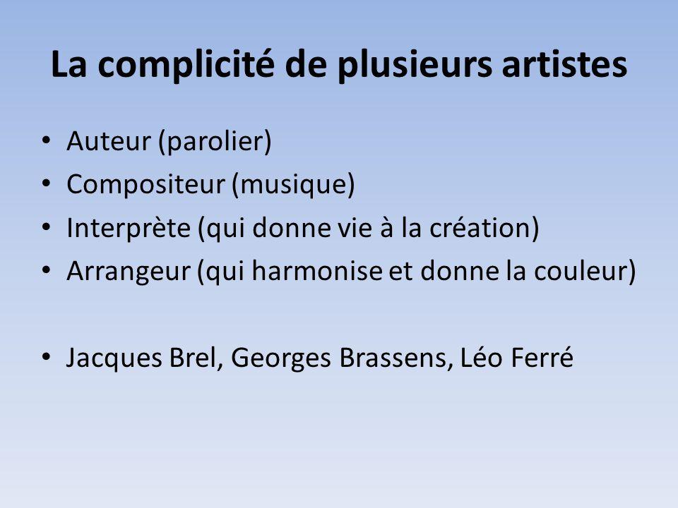 La complicité de plusieurs artistes