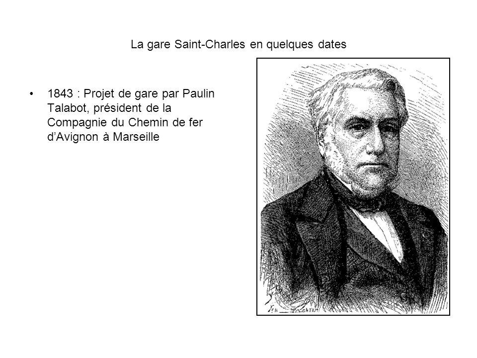 La gare Saint-Charles en quelques dates