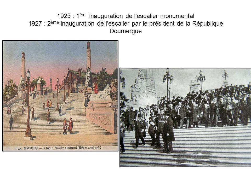 1925 : 1ère inauguration de l'escalier monumental 1927 : 2ème inauguration de l'escalier par le président de la République Doumergue