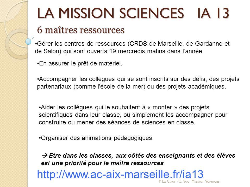 LA MISSION SCIENCES IA 13 http://www.ac-aix-marseille.fr/ia13