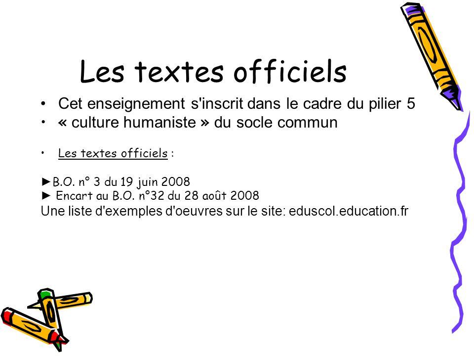 Les textes officiels Cet enseignement s inscrit dans le cadre du pilier 5. « culture humaniste » du socle commun.