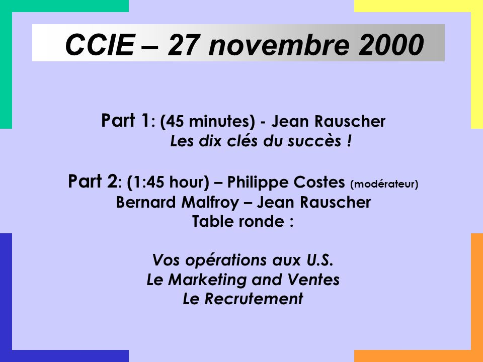 CCIE – 27 novembre 2000 Part 1: (45 minutes) - Jean Rauscher