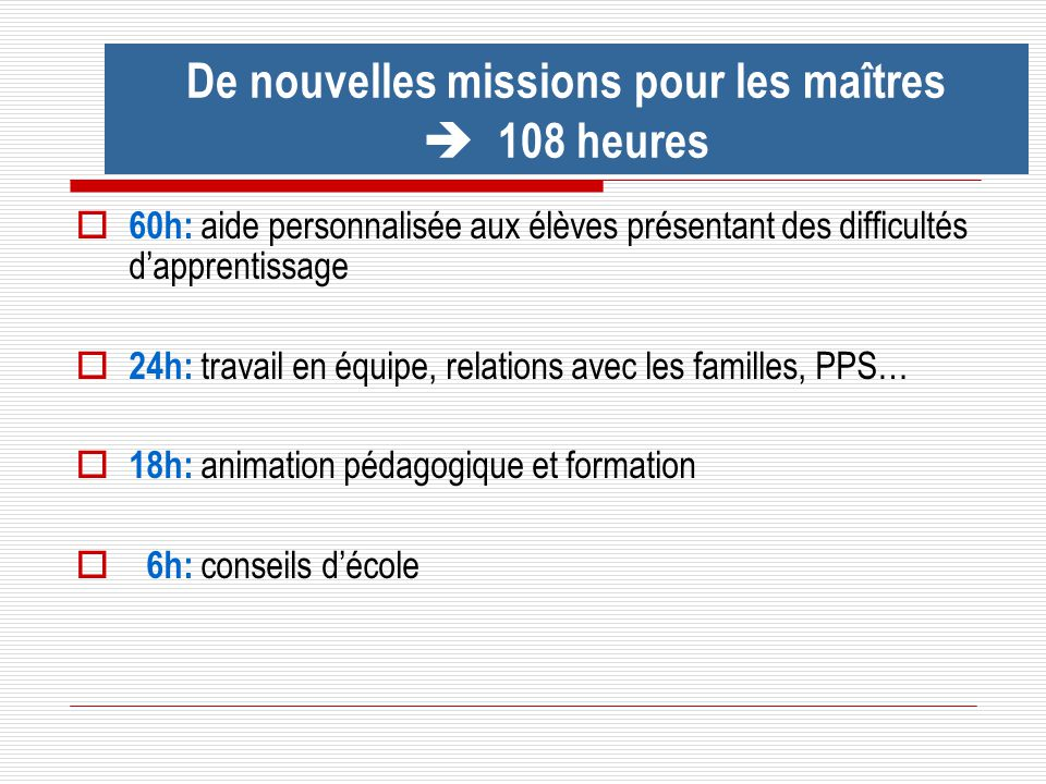 De nouvelles missions pour les maîtres  108 heures