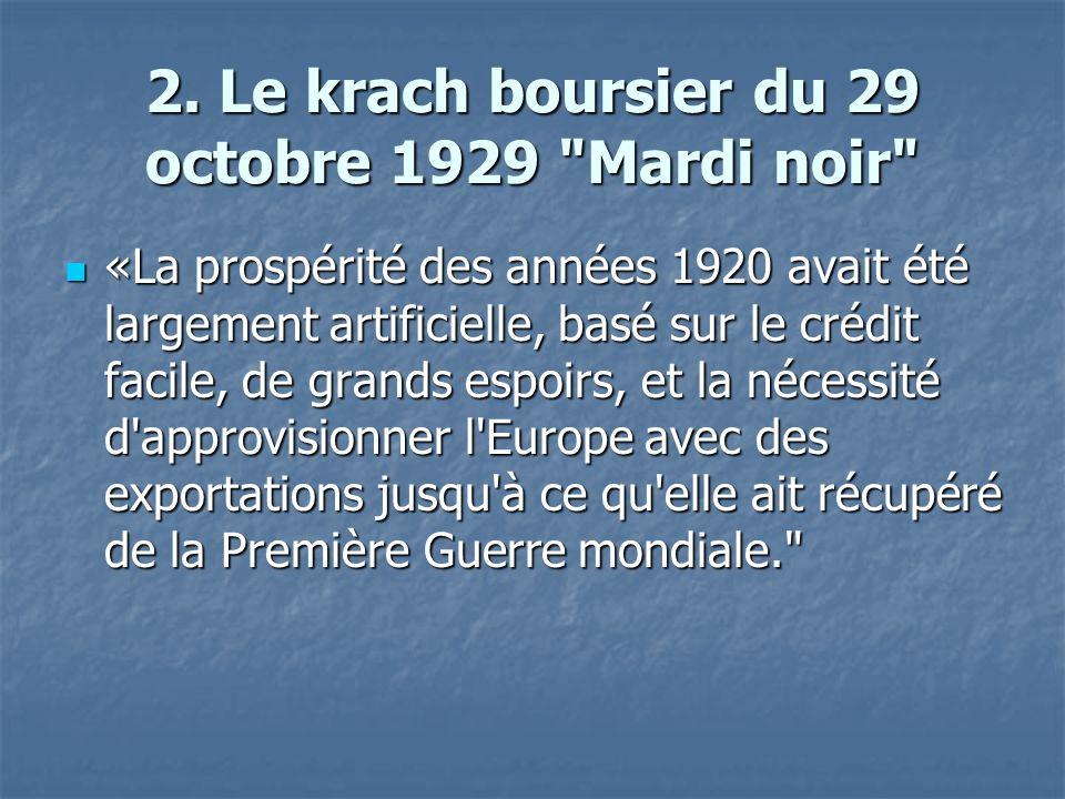 2. Le krach boursier du 29 octobre 1929 Mardi noir