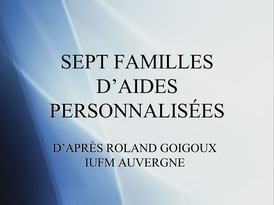 SEPT FAMILLES D'AIDES PERSONNALISÉES