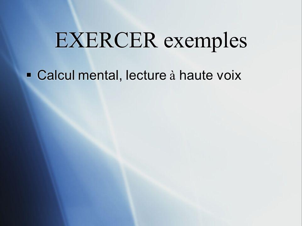 EXERCER exemples Calcul mental, lecture à haute voix