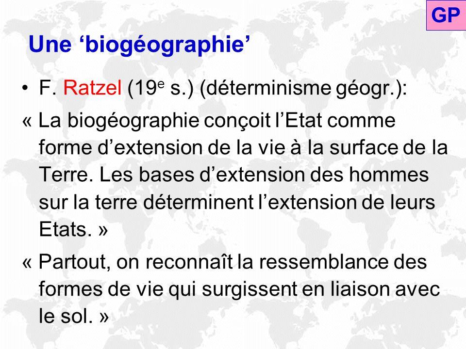 Une 'biogéographie' GP F. Ratzel (19e s.) (déterminisme géogr.):
