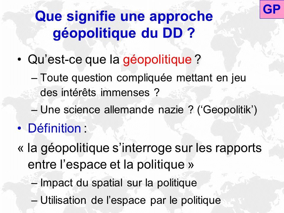 Que signifie une approche géopolitique du DD