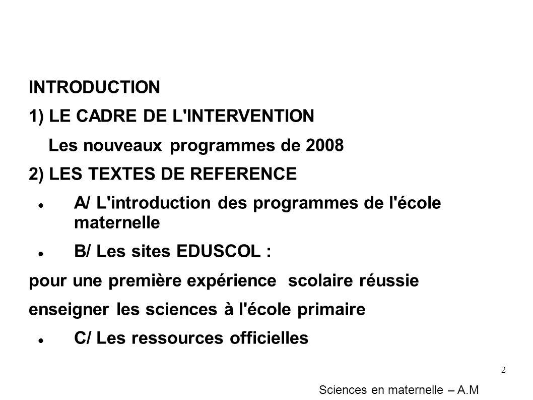 1) LE CADRE DE L INTERVENTION Les nouveaux programmes de 2008