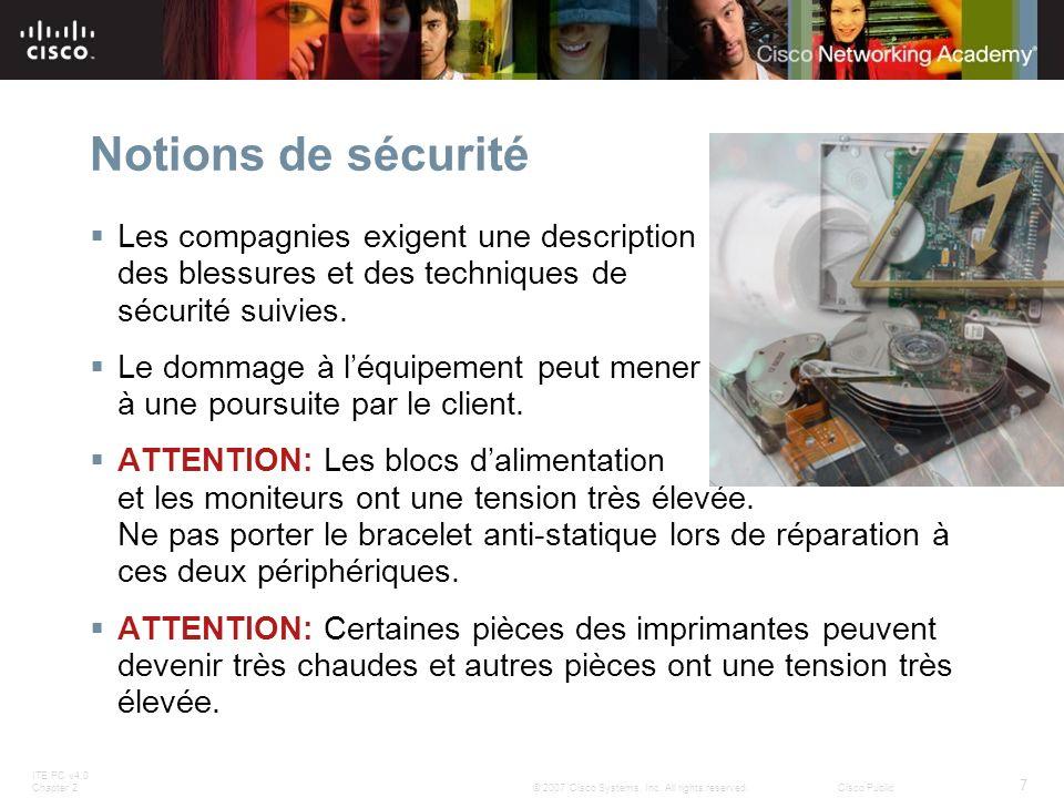 Notions de sécurité Les compagnies exigent une description des blessures et des techniques de sécurité suivies.