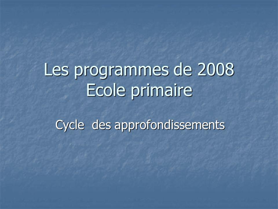 Les programmes de 2008 Ecole primaire