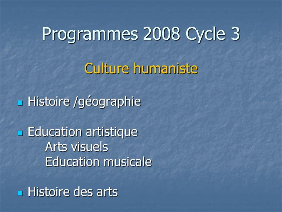Programmes 2008 Cycle 3 Culture humaniste Histoire /géographie