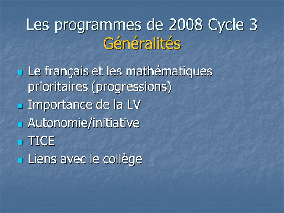 Les programmes de 2008 Cycle 3 Généralités