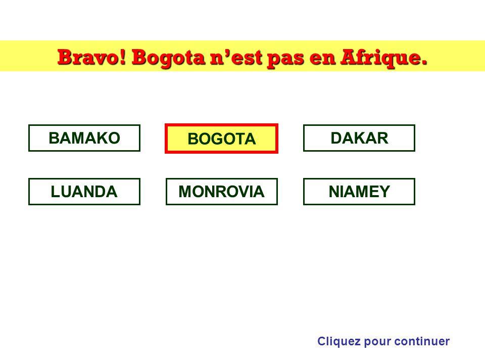 Bravo! Bogota n'est pas en Afrique. Cliquez pour continuer