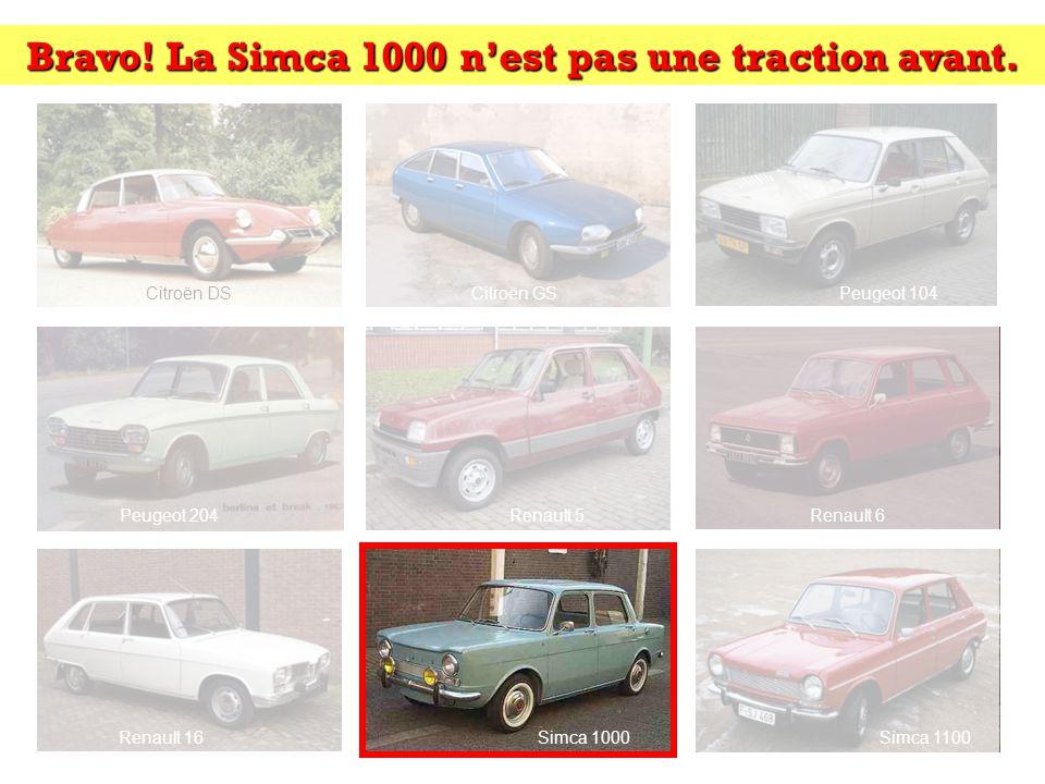 Bravo! La Simca 1000 n'est pas une traction avant.