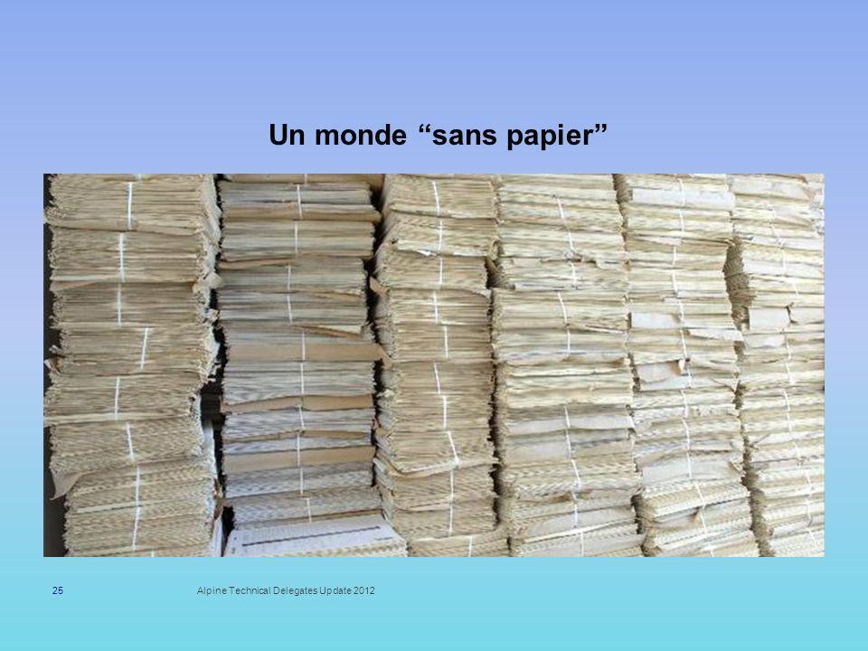Un monde sans papier Alpine Technical Delegates Update 2012
