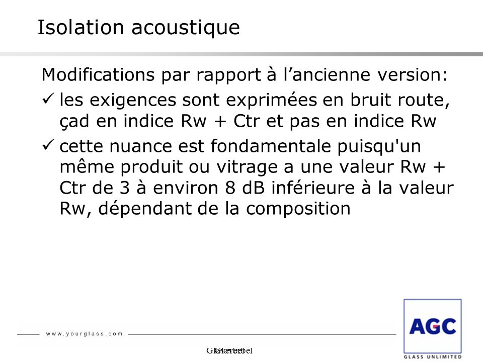 Isolation acoustique Modifications par rapport à l'ancienne version: