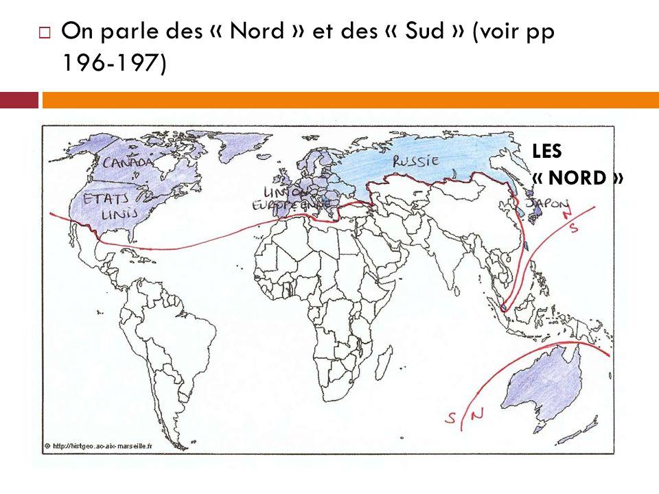 On parle des « Nord » et des « Sud » (voir pp 196-197)