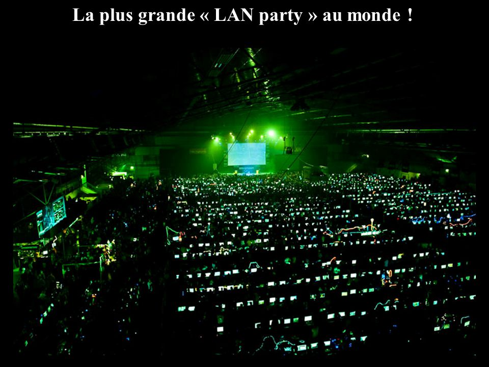 La plus grande « LAN party » au monde !