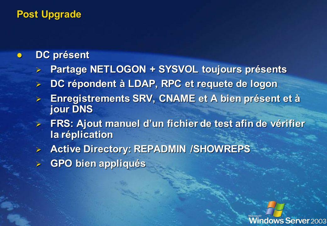 Post Upgrade DC présent. Partage NETLOGON + SYSVOL toujours présents. DC répondent à LDAP, RPC et requete de logon.